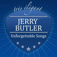 Unforgettable Songs — Jerry Butler