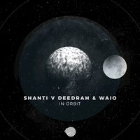 In Orbit — Shanti V Deedrah, Waio