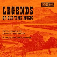 Legends of Old-Time Music: Fifty Years of County Records — сборник