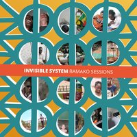 Invisible System: Bamako Sessions — Invisible System