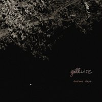 Darker Days — Gillwire