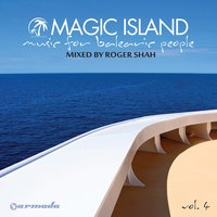 Magic Island - Music For Balearic People, Vol. 4 — Roger Shah