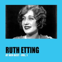 Ruth Etting at Her Best Vol. 1 — Ruth Etting