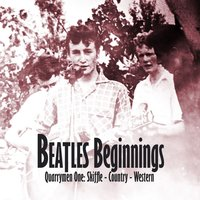 Beatles Beginnings - Quarrymen One: Skiffle - Country - Western — сборник