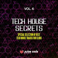 Tech House Secrets, Vol. 6 (Special Selection of Best Tech House Tracks for Clubs) — сборник