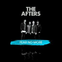 Fear No More — The Afters