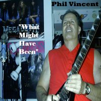 What Might Have Been — Phil Vincent