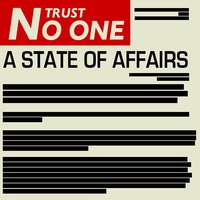 A State of Affairs — Trust No One