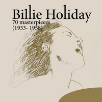 70 Masterpieces (1933-1958) — Billie Holiday