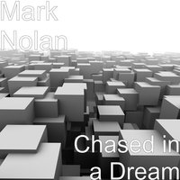 Chased in a Dream — Mark Nolan