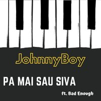 Pa Mai Sau Siva — Johnyboy, Bad Enough