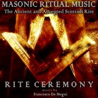 Masonic Ritual Music: The Ancient and Accepted Scottish Rite — Francesco De Megni