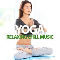 Yoga Relaxing Chill Music — сборник
