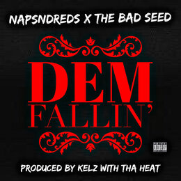 Dem Fallin' — The Bad Seed, NapsNdreds