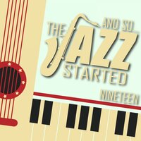 And So... The Jazz Started / Nineteen — сборник