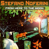 From Here to the Moon — Stefano Noferini