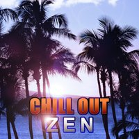 Chill Out Zen - Deep Chill Out Music for Total Relaxation, Pure Chill, Deep Relaxation, Ambient Music — Siesta Electronic Chillout Collection