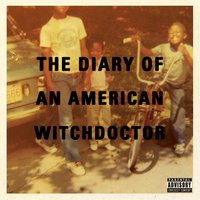 Diary Of An American Witchdoctor — Witchdoctor