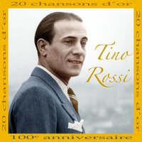 20 Chansons d'or — Tino Rossi