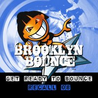Get Ready to Bounce Recall 08 — Brooklyn Bounce