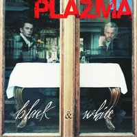 Black & White — Plazma