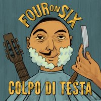 Colpo di testa — Four On Six Band, Four On Six