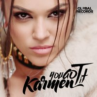 You Got It — Karmen