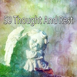 59 Thought and Rest — Baby Lullaby