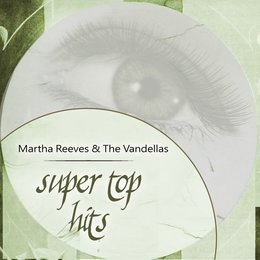 Super Top Hits — Martha Reeves and The Vandellas