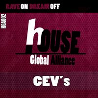 Rave On Dream Off — Cev'S