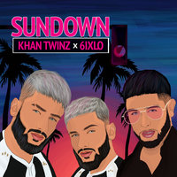 Sundown — Khan Twinz, 6ixlo