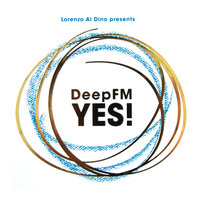 Yes! (The Album) — Deep FM