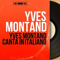 Yves Montand canta in italiano — Yves Montand