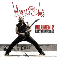 El Blues de Mi Ciudad, Vol. 2 — Vanegas Blues