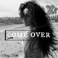 Come Over — Michy Trilla
