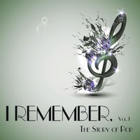 I Remember, Vol. 1 - The Story of Pop — сборник