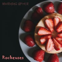 Morning After — Rocheuses