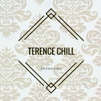 Vintage Love — Terence Chill