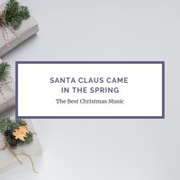 Santa Claus Came in the Spring — сборник