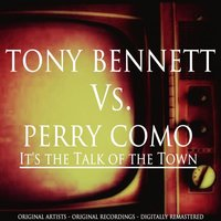 It's the Talk of the Town — Tony Bennett & Perry Como