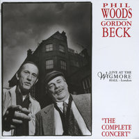 Live at the Wigmore Hall — Phil Woods, Gordon Beck