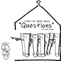 Questions — K-Mot da' Black Sheep, Ray Dugga