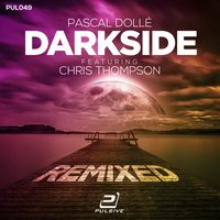 Darkside — Pascal Dolle feat. Chris Thompson