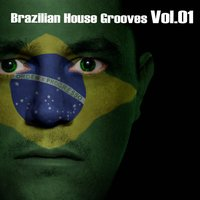 Brazilian House Grooves Vol.01 — сборник