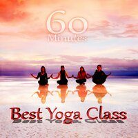 60 Minute Best Yoga Class - Music for Yoga Meditation and