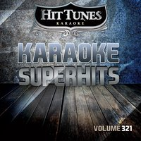 Karaoke Superhits, Vol. 321 — Hit Tunes Karaoke