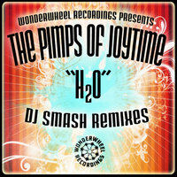 """H2O"" DJ SMASH Remixes — The Pimps of Joytime, Cyril Neville"