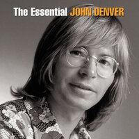 The Essential John Denver — John Denver