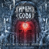 The Witching Hour EP — Wrath of the Gods