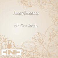 Ash Can Stomp — Henry Johnson